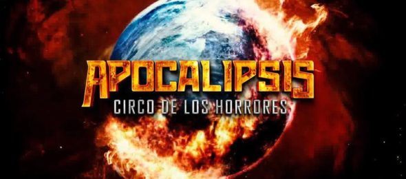 Circo de los horrores, Apocalipsis