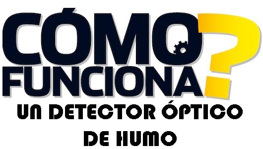 ¿Cómo funciona un detector óptico de humo?